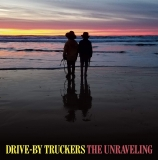 Drive By Truckers – The Unraveling [LP] Import