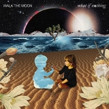 WALK THE MOON / What If Nothing (2017) [2LP] Import