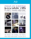 Eric Clapton ‎/ Planes, Trains And Eric (2014) [Blu-Ray] Import