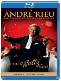 Andre Rieu / And The Waltz Goes On [Blu-Ray]