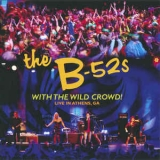 The B-52s ‎/ With The Wild Crowd! (Live In Athens, GA) [CD] Import