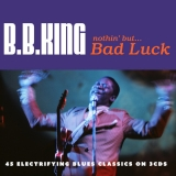 B.B. King ‎/ Nothin' But ... Bad Luck [3хCD] Import