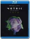 Metric / Dreams So Real - Live In Concert [Blu-Ray]