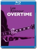 Lee Ritenour / Overtime [Blu-Ray]