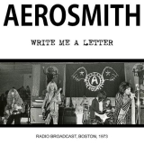 Aerosmith ‎– Write Me A Letter - Radio Broadcast, Boston, 1973 [LP] Import