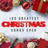 100 Greatest Christmas Songs Ever [СD]