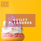 100 Greatest Guilty Pleasures: Cheesy Pop Hits [CD]