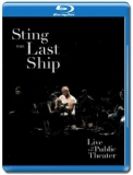 Sting / The Last Ship - Live At The Public Theater [Blu-Ray]