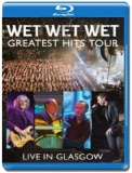 Wet Wet Wet / Greatest Hits Live in Glasgow [Blu-Ray]