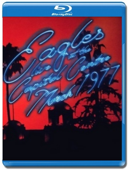 Eagles / Live at the Capital Centre, March 1977 [Blu-Ray]