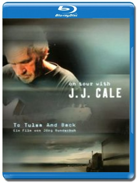 J.J. Cale / On tour with J.J. Cale [Blu-Ray]