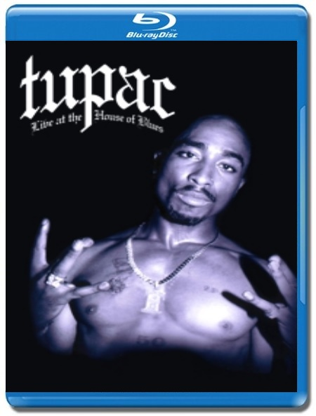 Tupac / Live at the House of Blues [Blu-Ray]