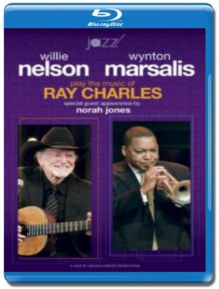 Willie Nelson and Wynton Marsalis / Play the Music of Ray Charles [Blu-Ray]