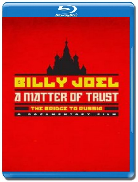 Billy Joel - A Matter of Trust - The Bridge to Russia (Blu-Ray)