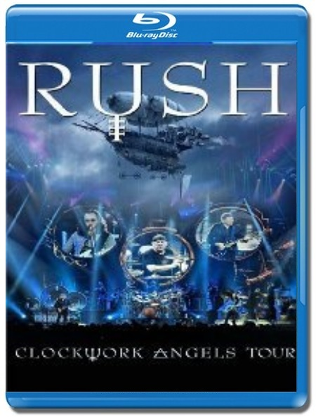Rush / Clockwork Angels Tour [Blu-Ray]