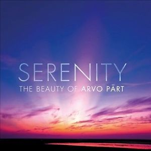 Arvo Pärt / Serenity - The Beauty Of Arvo Pärt [2CD] Import