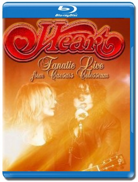 Heart / Fanatic Live From Caesar's Colosseum [Blu-Ray]