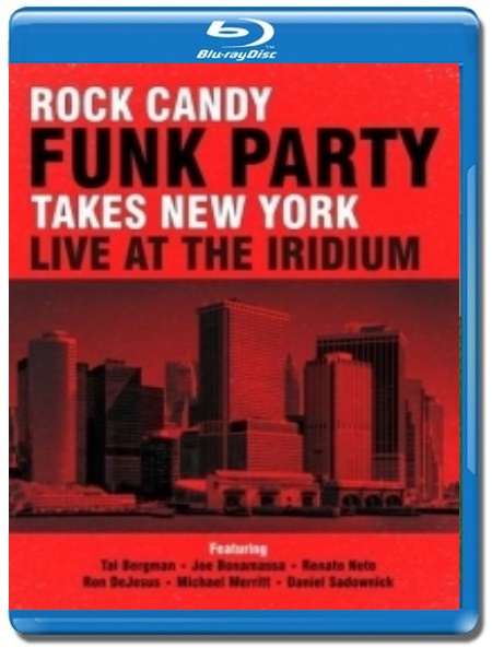 Rock Candy Funk Party / Takes New York, Live At the Iridium Jazz Club [Blu-Ray]