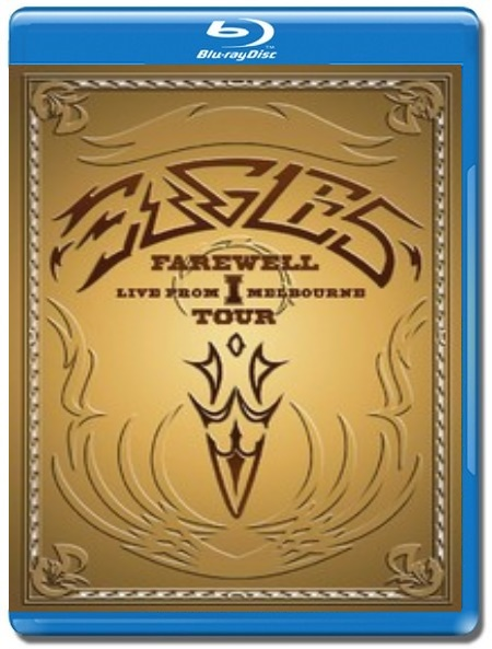 Eagles / Farewell I Tour Live From Melbourne [Blu-Ray]