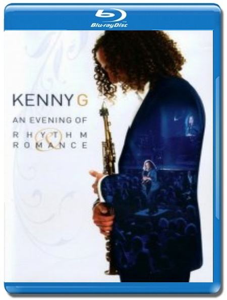 Kenny G / An Evening of Rhythm Romance [Blu-Ray]