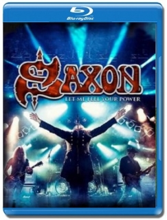 Saxon / Let Me Feel Your Power [Blu-Ray]