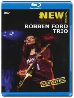 Robben Ford Trio / New Morning, The Paris Concert [Blu-Ray]