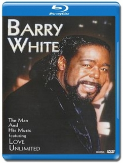 Barry White / The Man And His Music featuring Love Unlimited [Blu-Ray]
