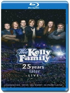 The Kelly Family - 25 Years Later - Live [Blu-Ray]